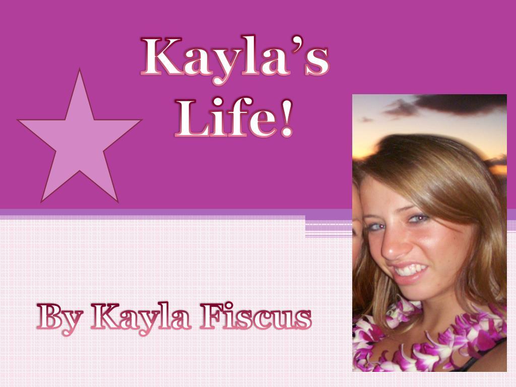 Kayla's Life!