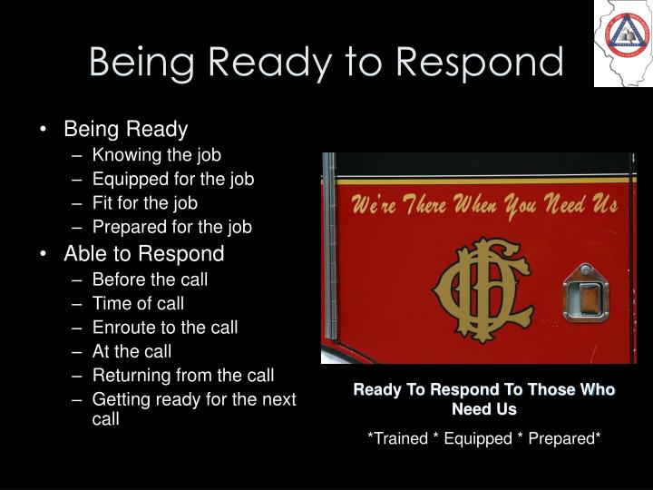 Being Ready to Respond