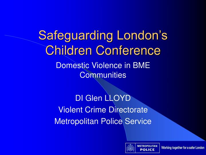 Safeguarding london s children conference