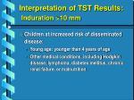 interpretation of tst results induration 10 mm