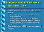 interpretation of tst results induration 10 mm18