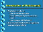 introduction of palivizumab25
