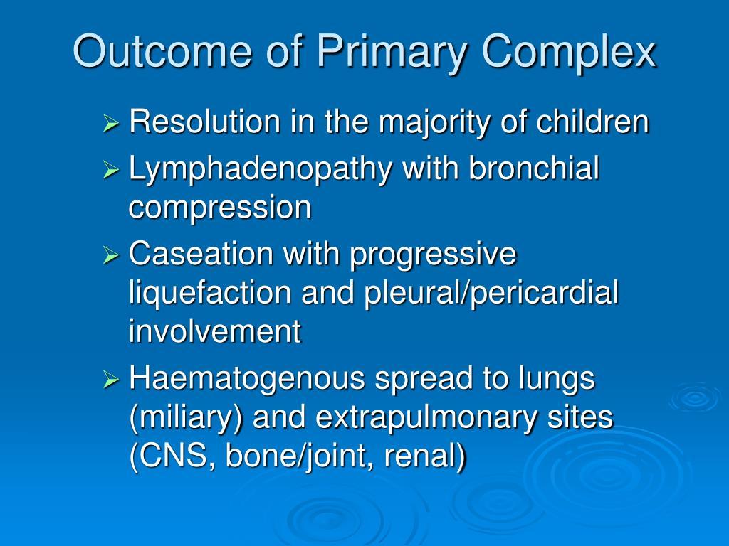 Outcome of Primary Complex