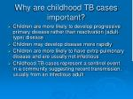 why are childhood tb cases important
