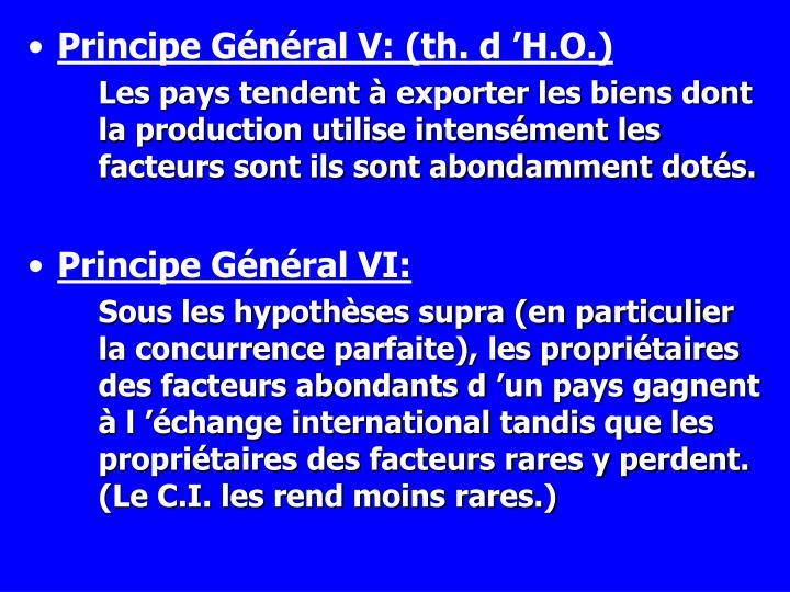 Principe Général V: (th. d'H.O.)