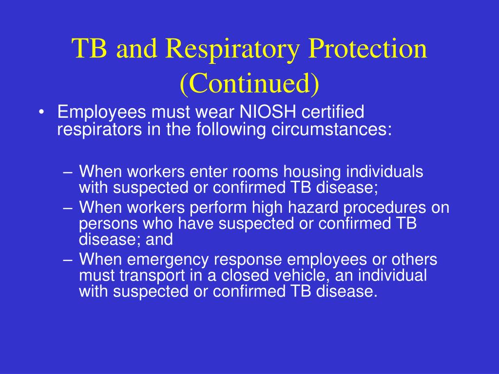 TB and Respiratory Protection (Continued)