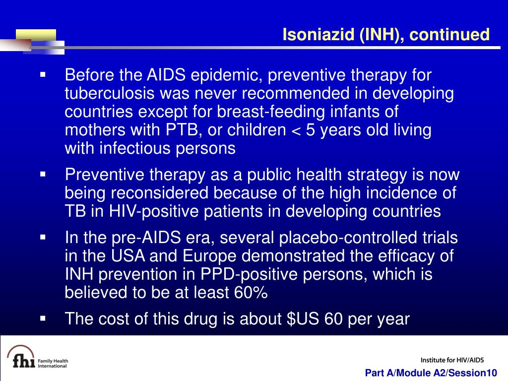 Isoniazid (INH), continued