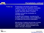 oi prophylaxis continued19