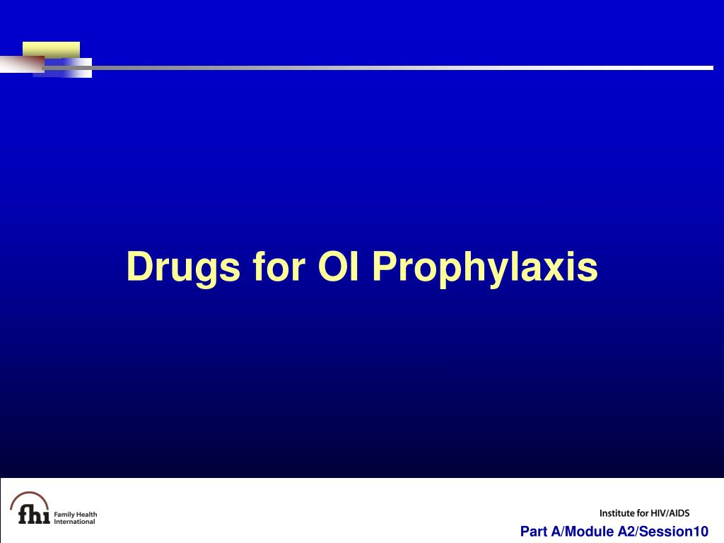 Drugs for OI Prophylaxis