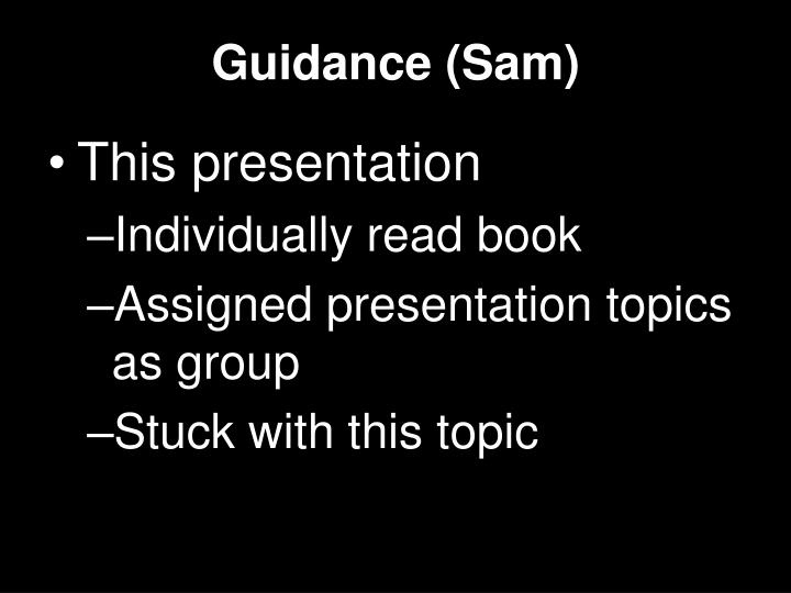 Guidance (Sam)