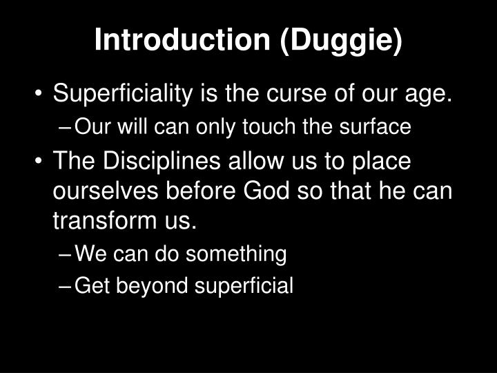 Introduction (Duggie)