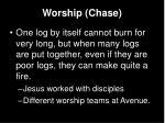 worship chase