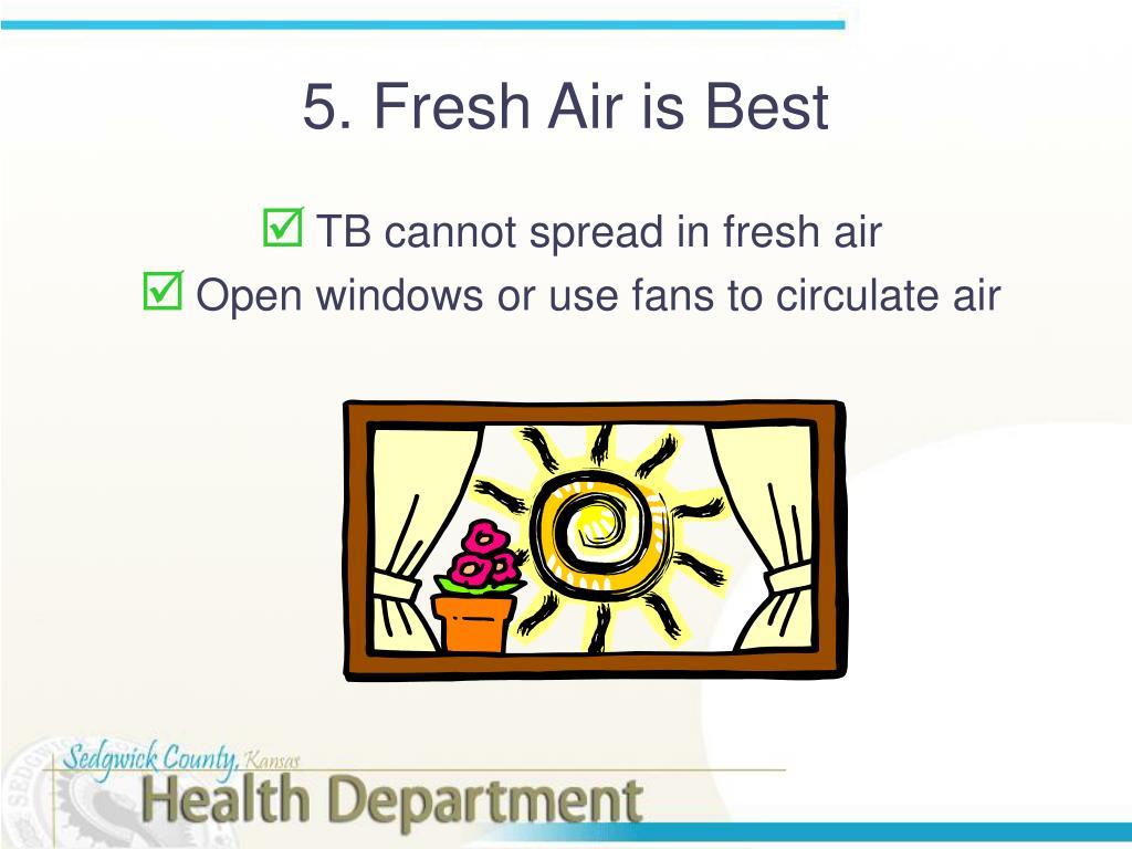5. Fresh Air is Best