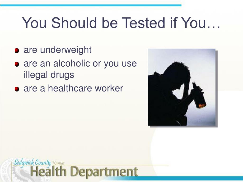 You Should be Tested if You…