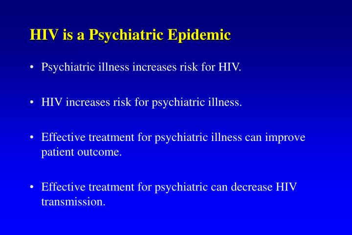 HIV is a Psychiatric Epidemic