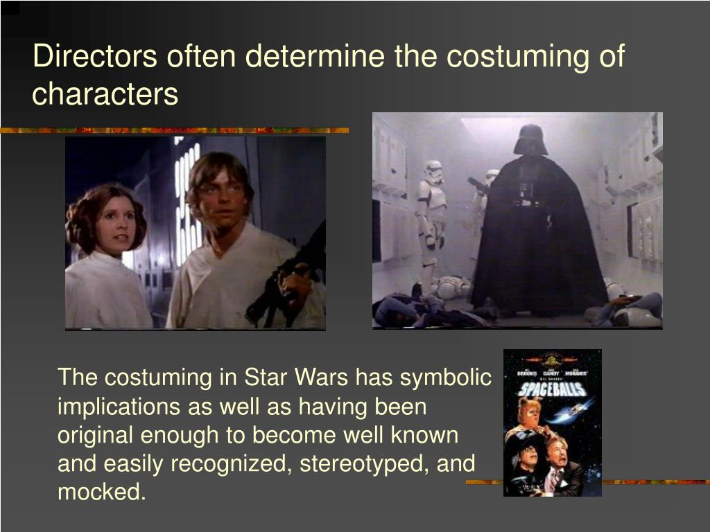 Directors often determine the costuming of characters