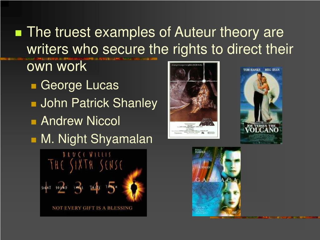 The truest examples of Auteur theory are writers who secure the rights to direct their own work
