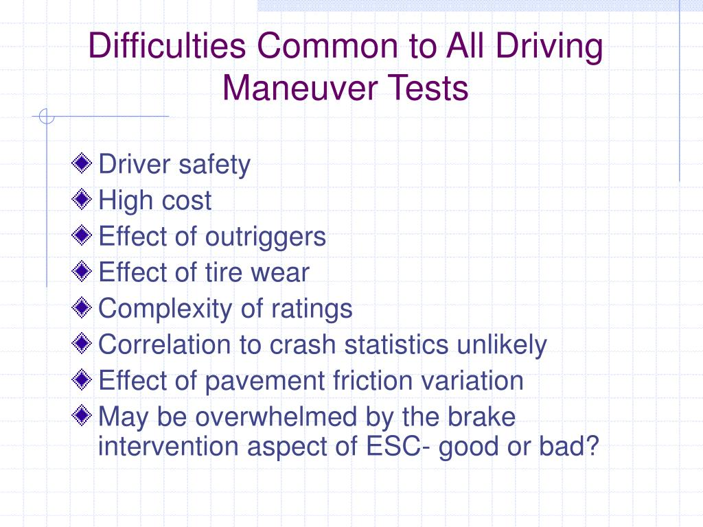 Difficulties Common to All Driving Maneuver Tests