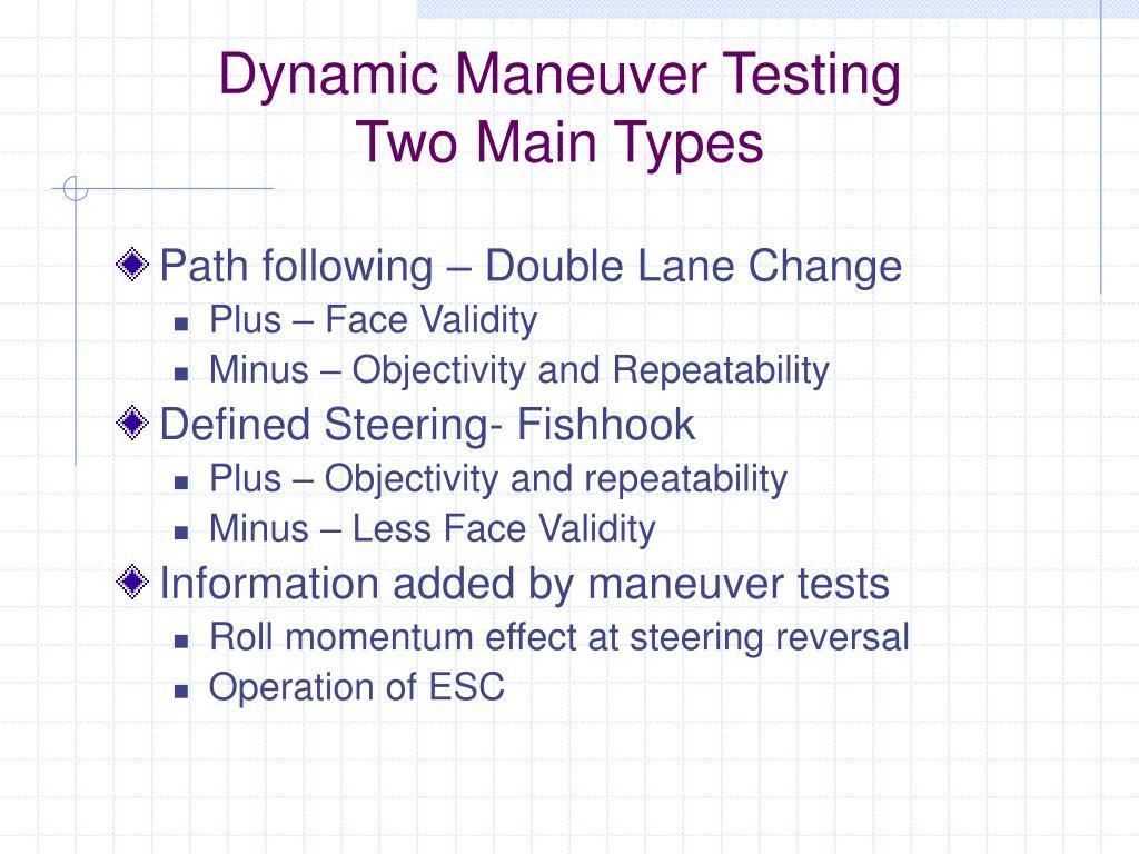 Dynamic Maneuver Testing