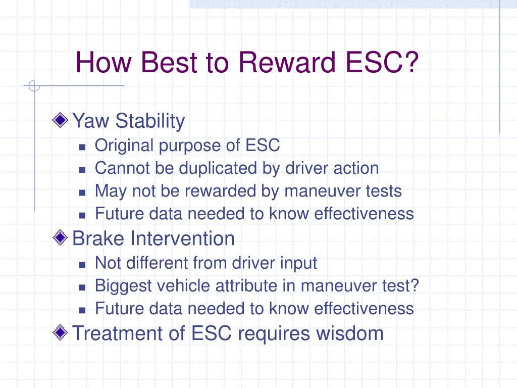 How Best to Reward ESC?