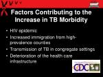 factors contributing to the increase in tb morbidity