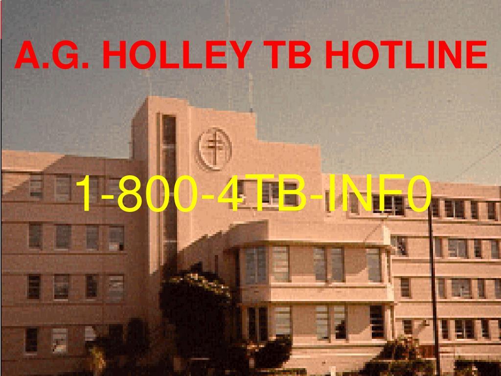 A.G. HOLLEY TB HOTLINE