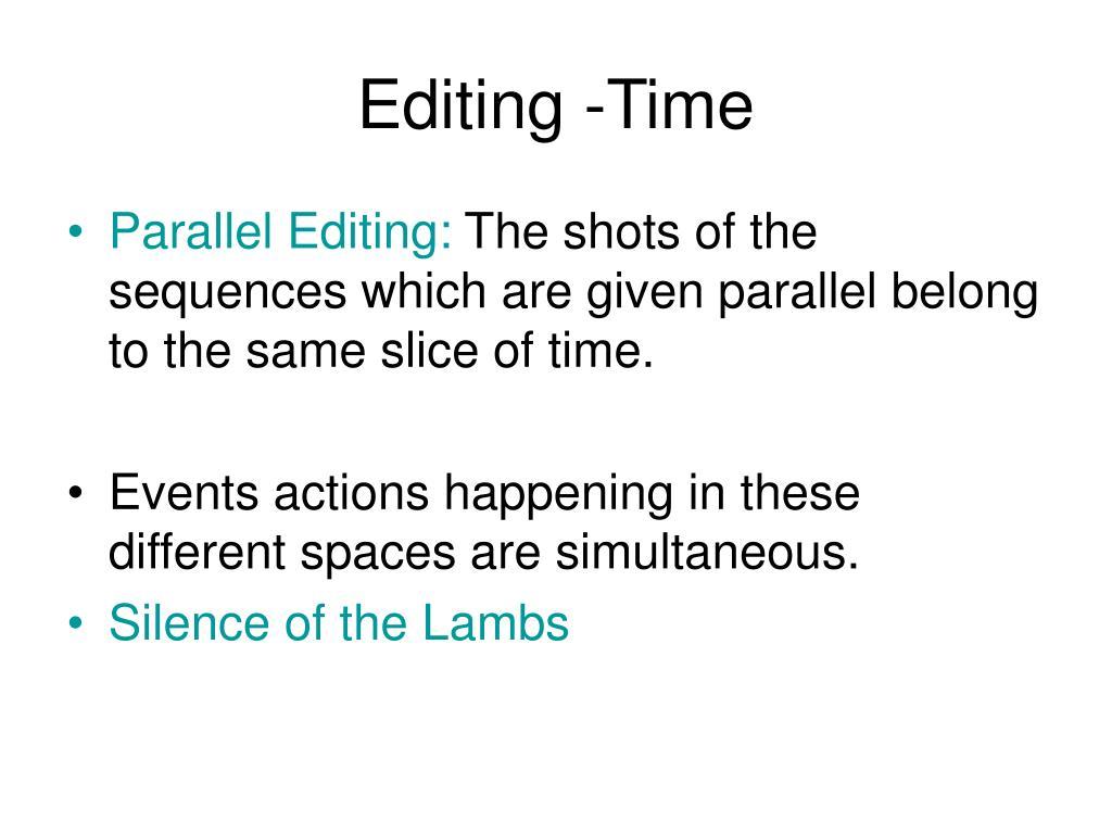 Editing -Time