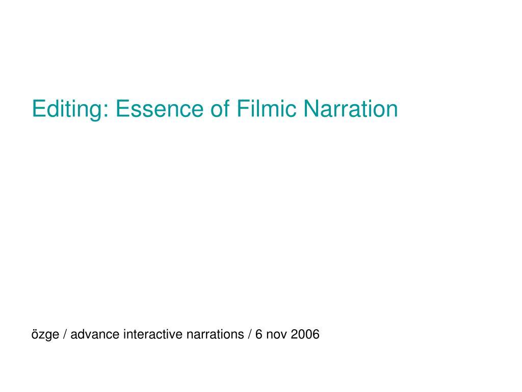 Editing: Essence of Filmic Narration