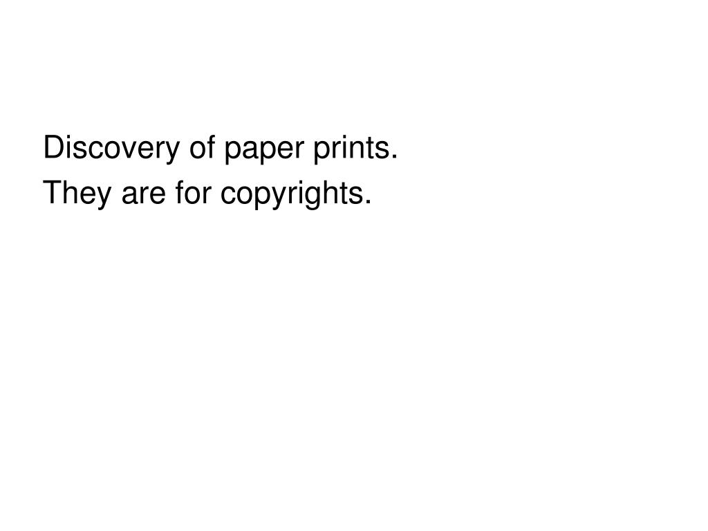 Discovery of paper prints.