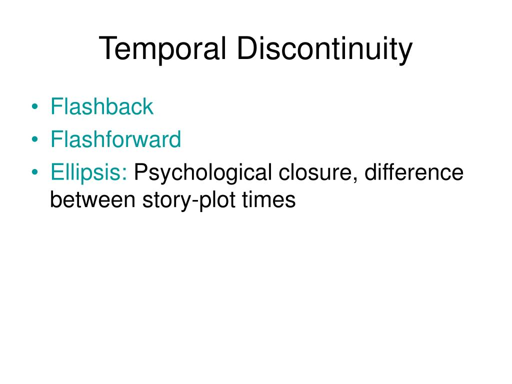 Temporal Discontinuity