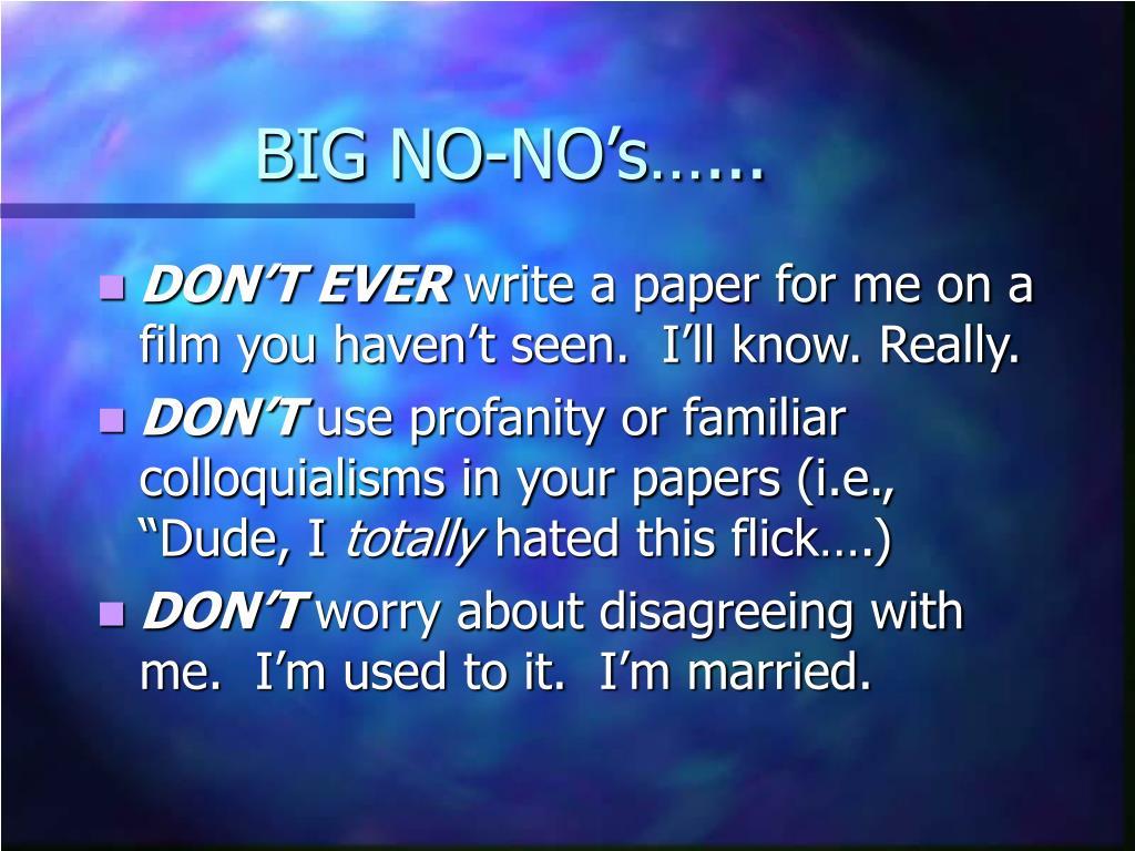 BIG NO-NO's…...