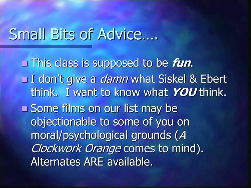 Small Bits of Advice….
