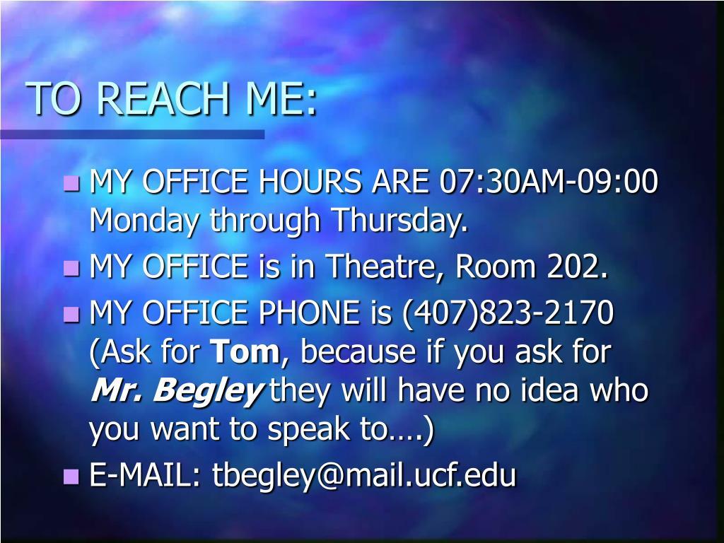 TO REACH ME:
