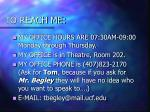 to reach me