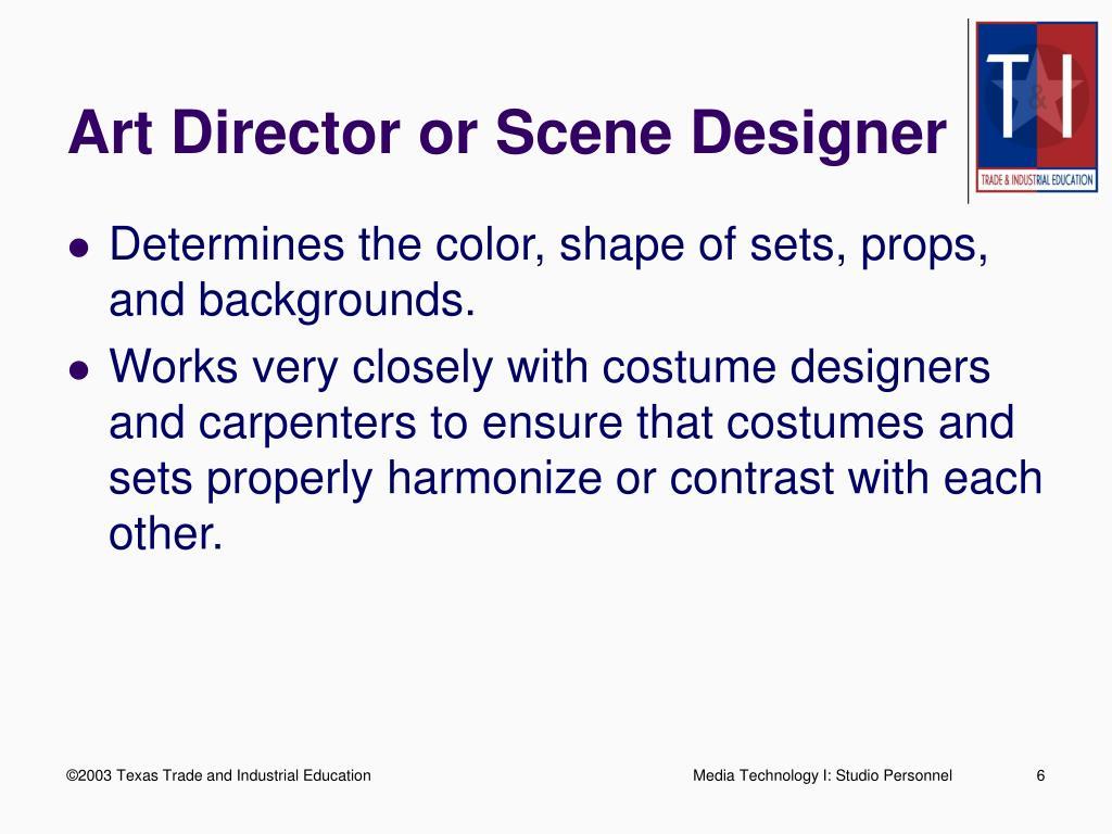 Art Director or Scene Designer