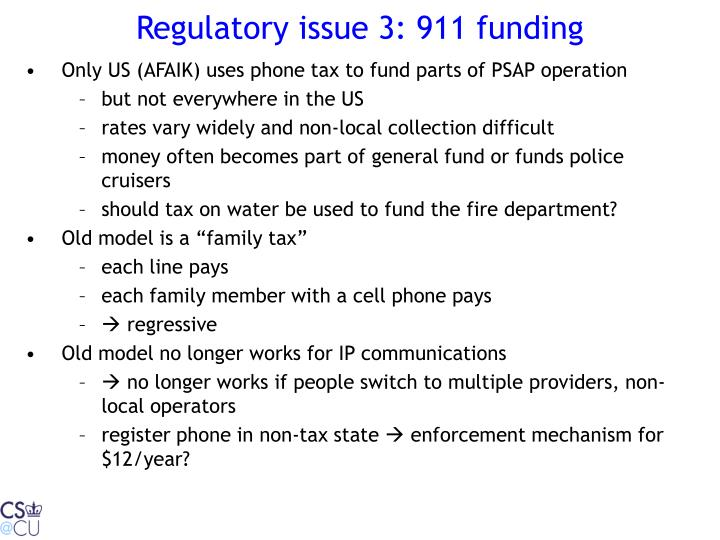 Regulatory issue 3: 911 funding