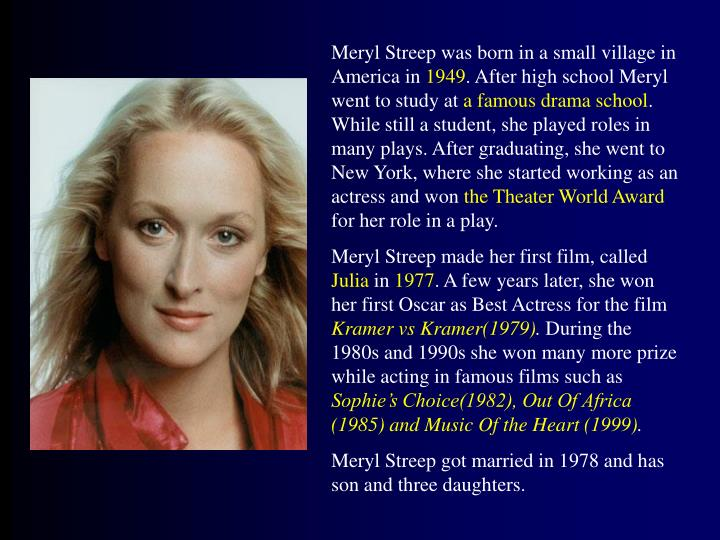 Meryl Streep was born in a small village in America in