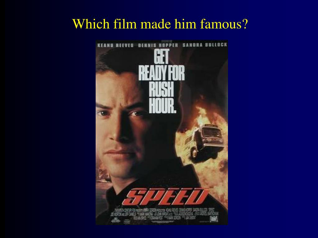 Which film made him famous?