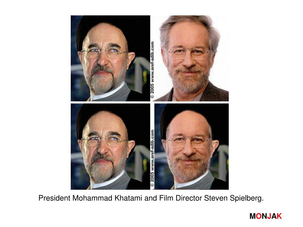 President Mohammad Khatami and Film Director Steven Spielberg.