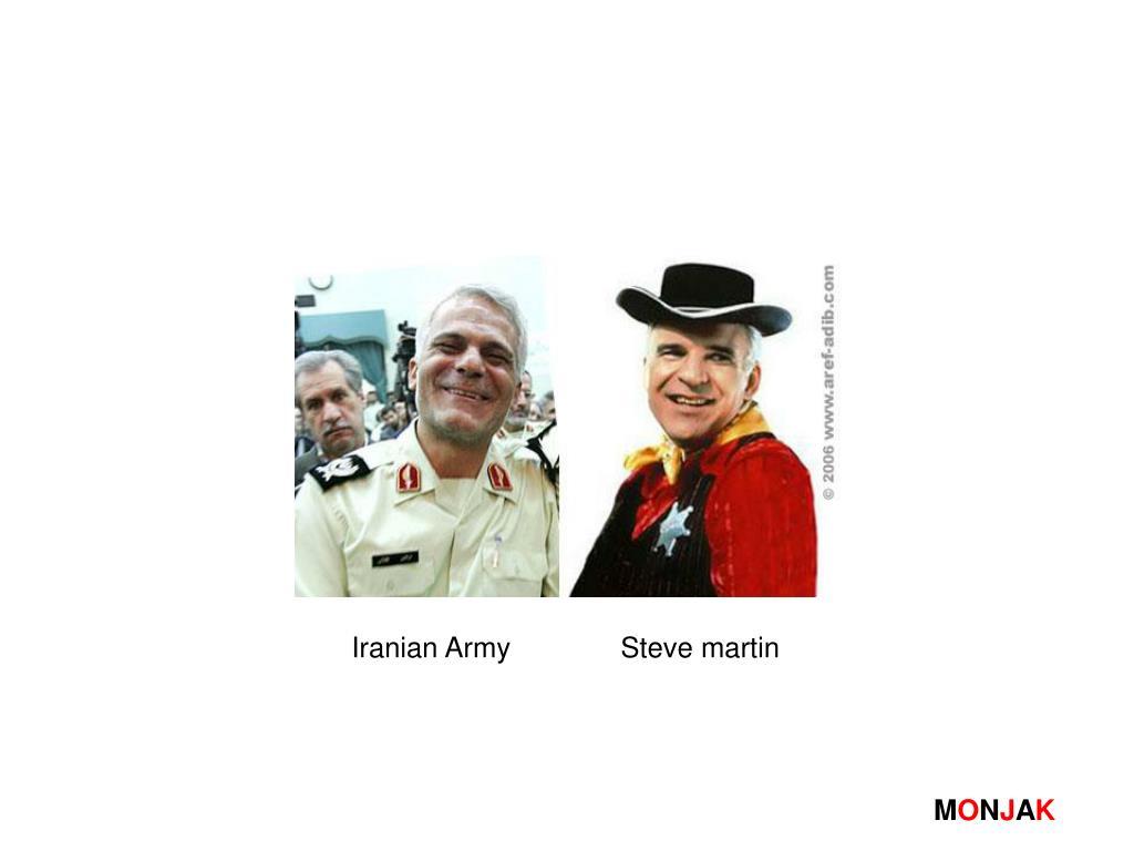 Iranian Army              Steve martin