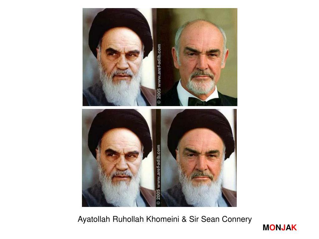 Ayatollah Ruhollah Khomeini & Sir Sean Connery