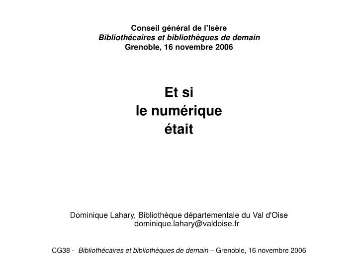 Conseil g n ral de l is re biblioth caires et biblioth ques de demain grenoble 16 novembre 20061