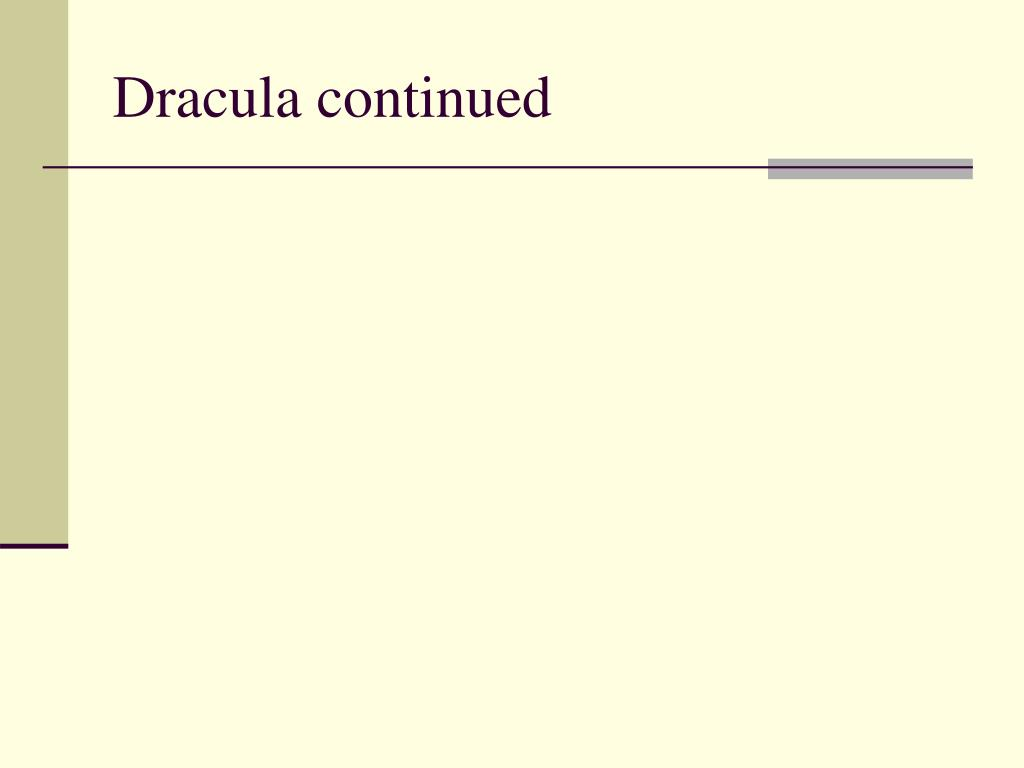 Dracula continued