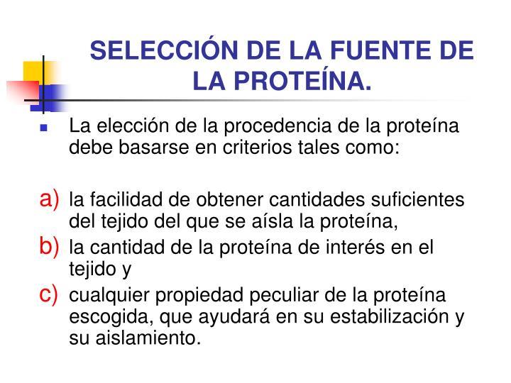 SELECCIÓN DE LA FUENTE DE LA PROTEÍNA.