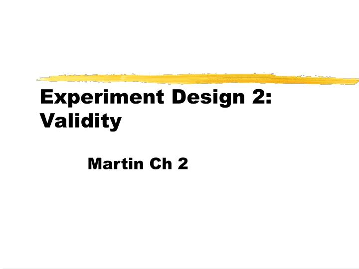 Experiment design 2 validity