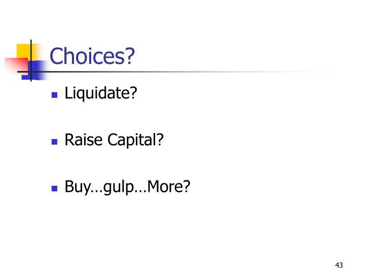 Choices?