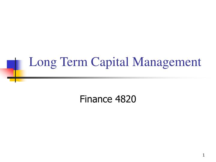 Long term capital management