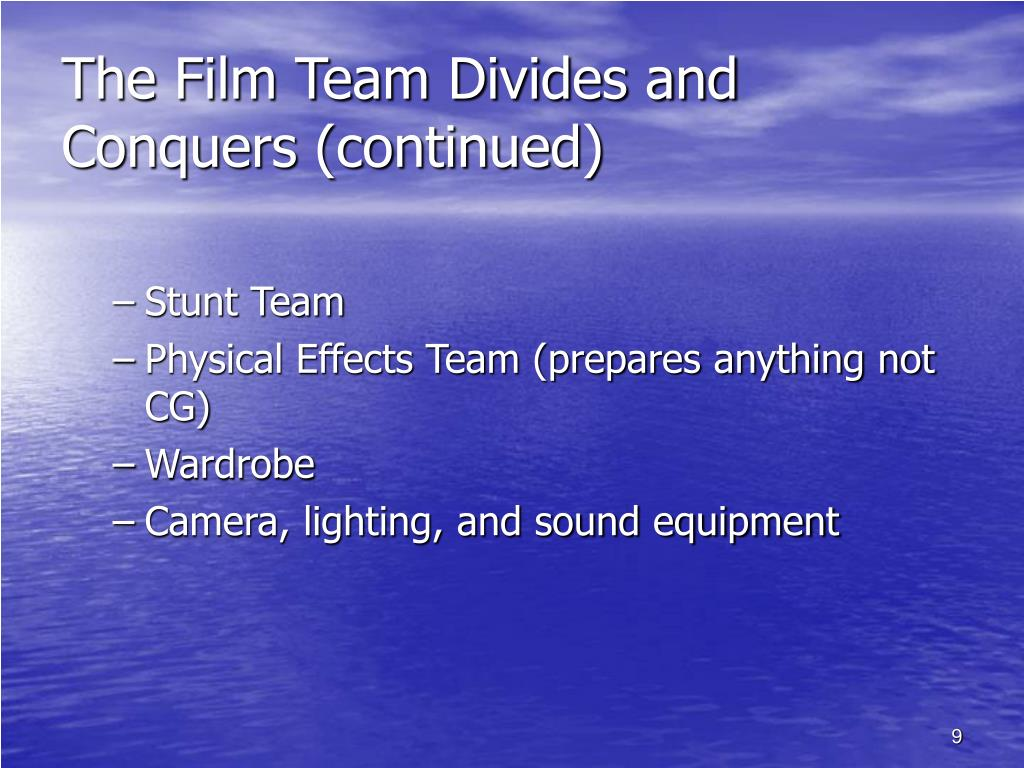 The Film Team Divides and Conquers (continued)