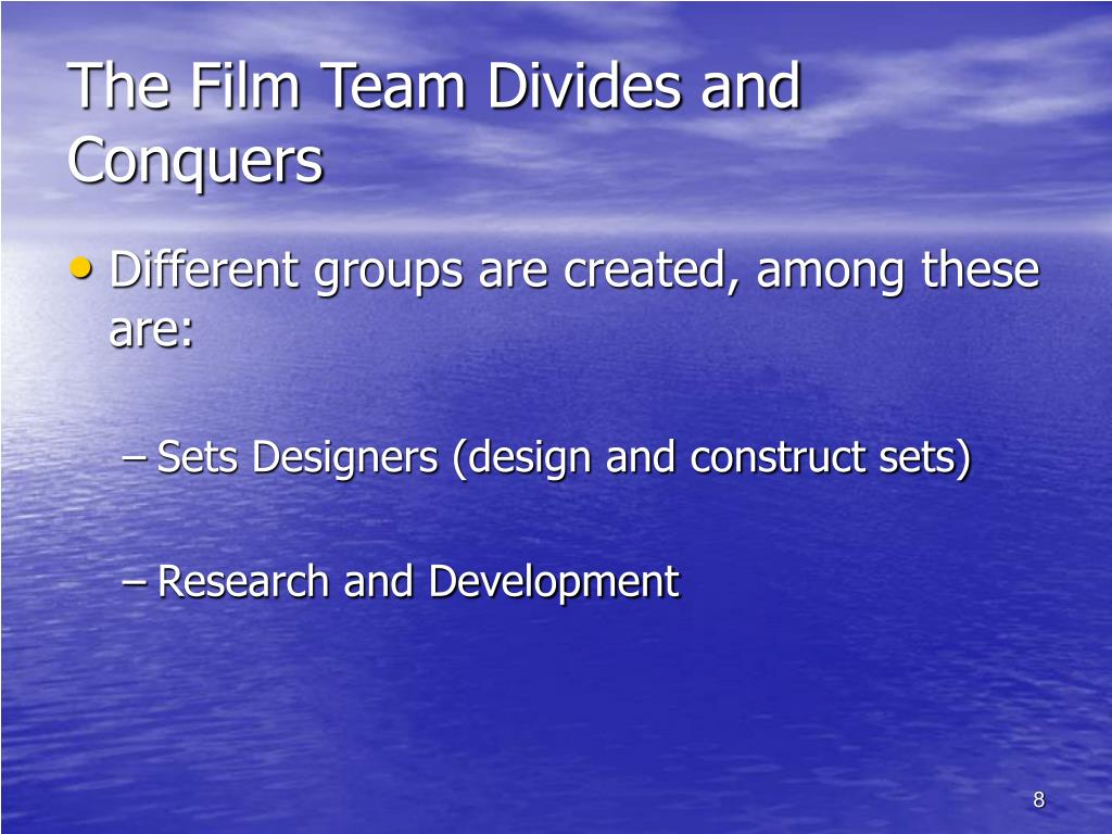 The Film Team Divides and Conquers