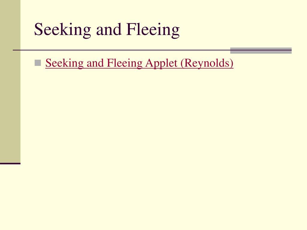 Seeking and Fleeing